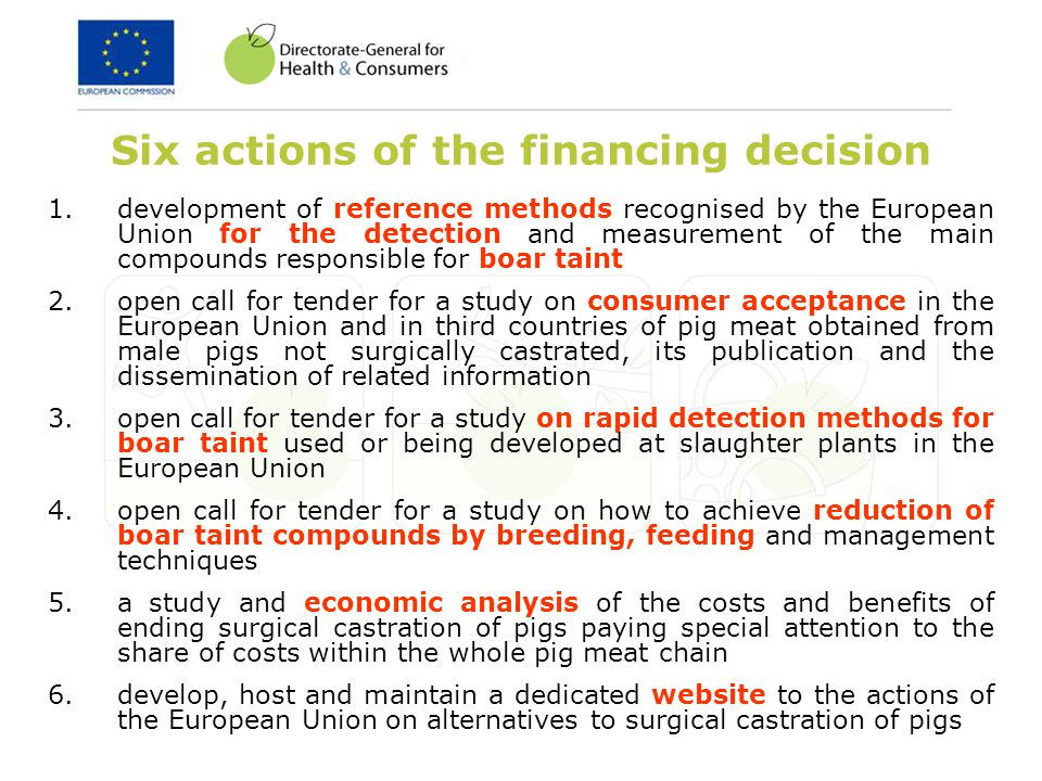 Six actions of the financing decision 1.development of reference methods recognised by the European Union for the detection and measurement of the mai