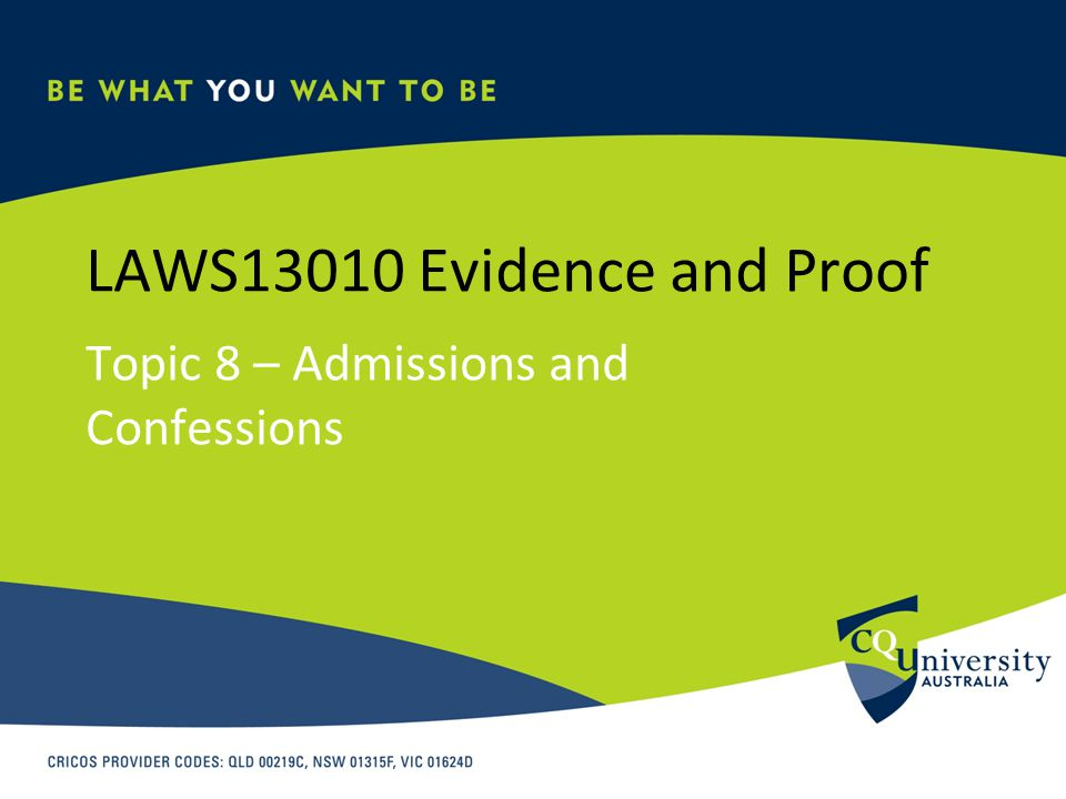 LAWS13010 Evidence and Proof Topic 8 – Admissions and Confessions