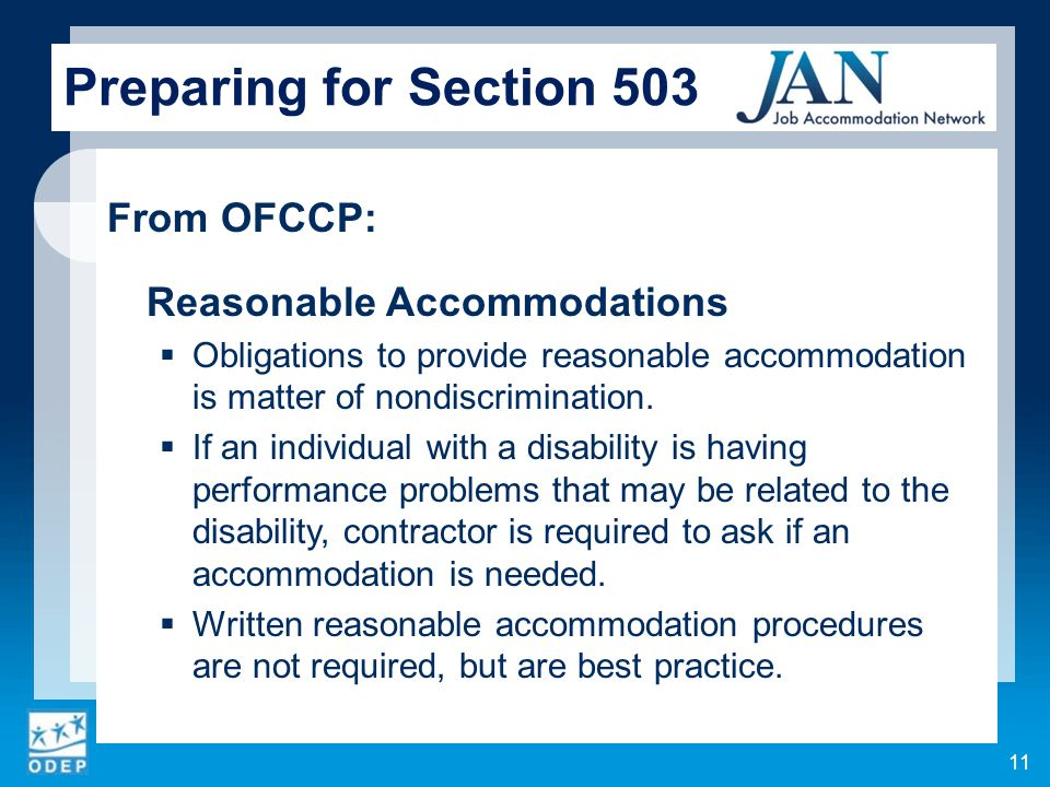 From OFCCP: Reasonable Accommodations  Obligations to provide reasonable accommodation is matter of nondiscrimination.