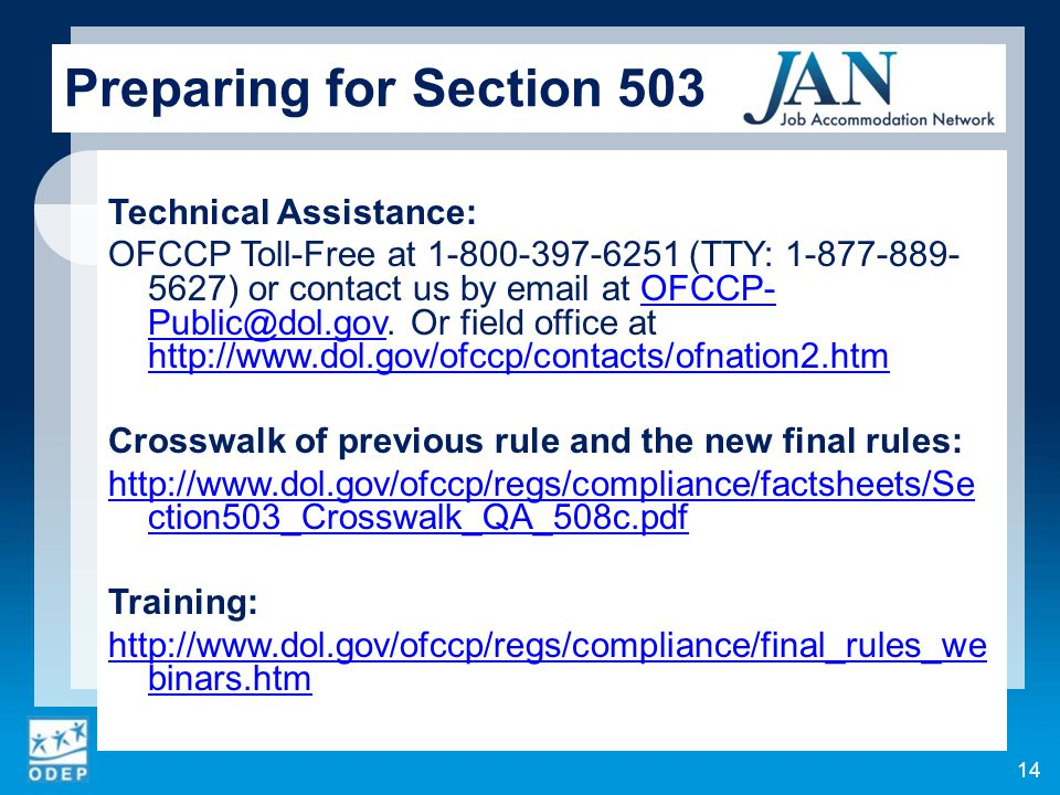 Technical Assistance: OFCCP Toll-Free at 1-800-397-6251 (TTY: 1-877-889- 5627) or contact us by email at OFCCP- Public@dol.gov. Or field office at htt