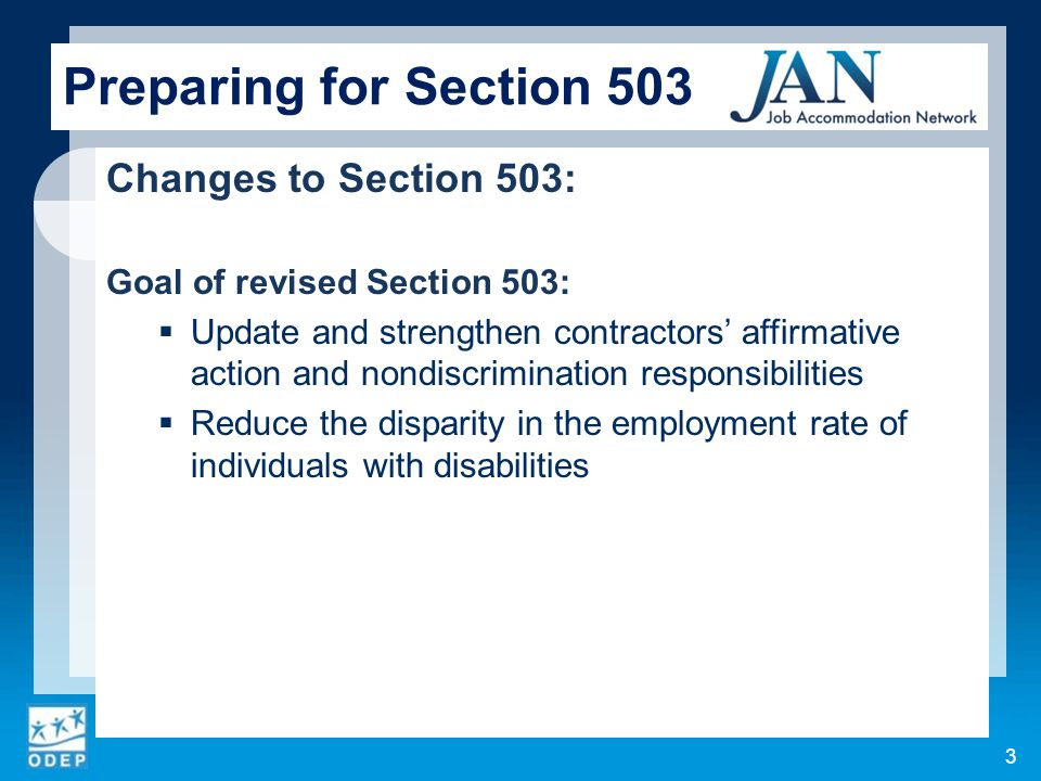 Changes to Section 503: Goal of revised Section 503:  Update and strengthen contractors' affirmative action and nondiscrimination responsibilities 