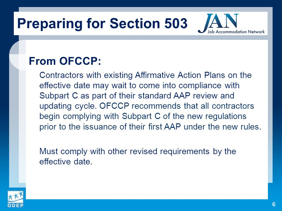 From OFCCP: Contractors with existing Affirmative Action Plans on the effective date may wait to come into compliance with Subpart C as part of their