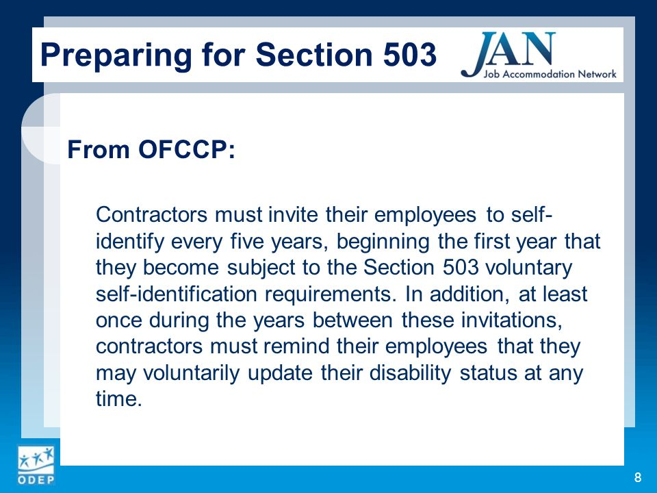 From OFCCP: Contractors must invite their employees to self- identify every five years, beginning the first year that they become subject to the Secti