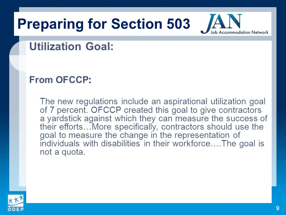 Utilization Goal: From OFCCP: The new regulations include an aspirational utilization goal of 7 percent. OFCCP created this goal to give contractors a