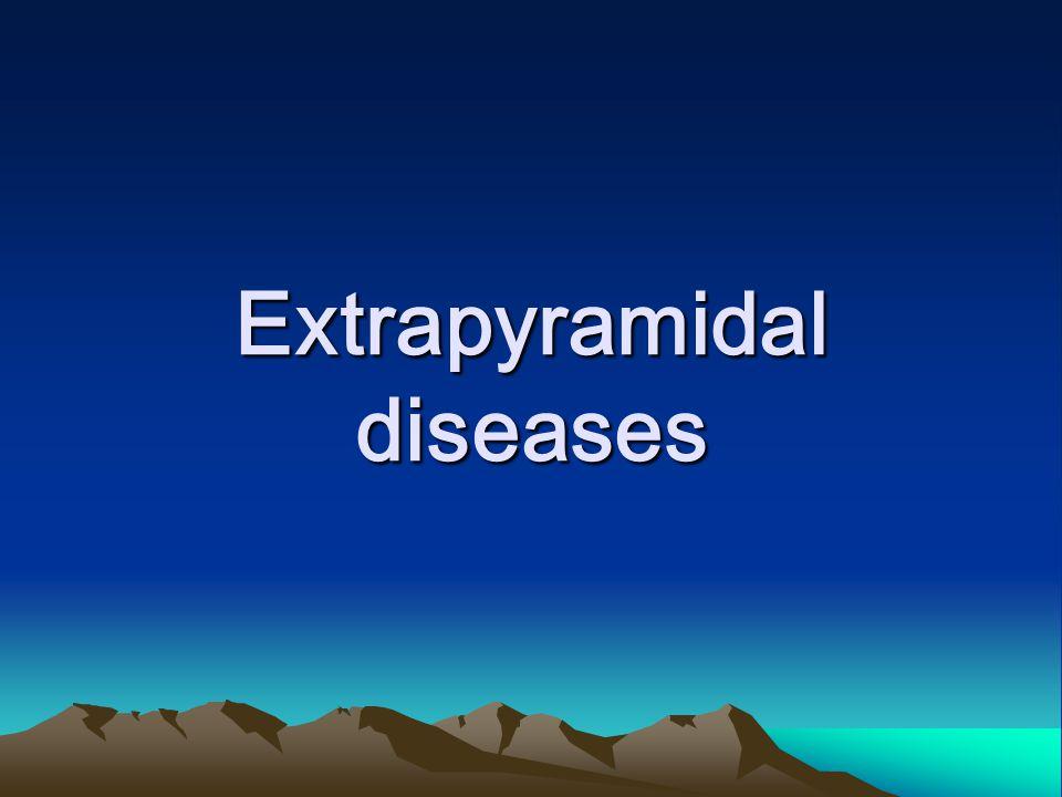 Extrapyramidal diseases
