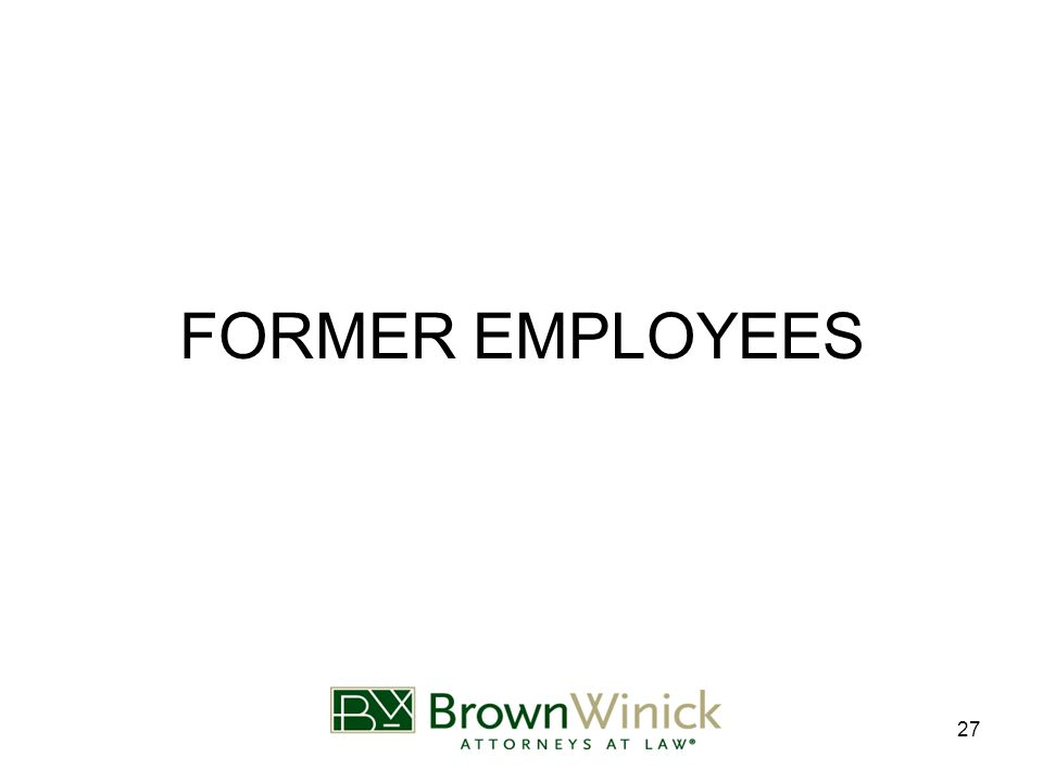27 FORMER EMPLOYEES