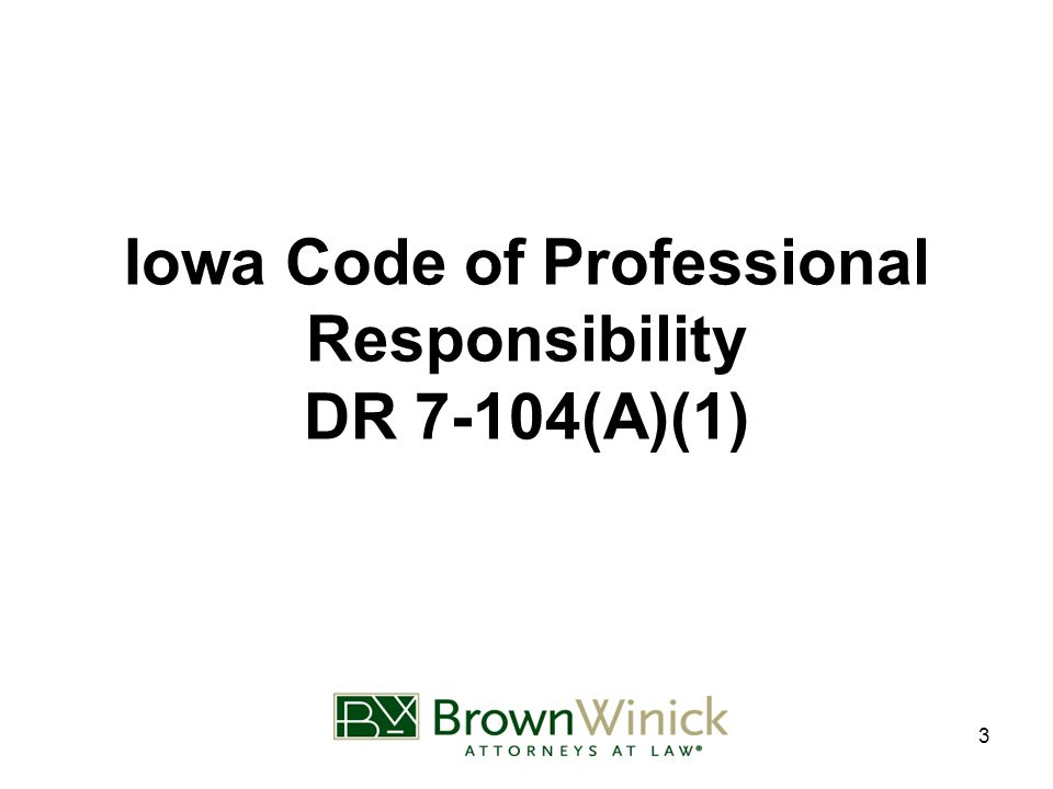 3 Iowa Code of Professional Responsibility DR 7-104(A)(1)