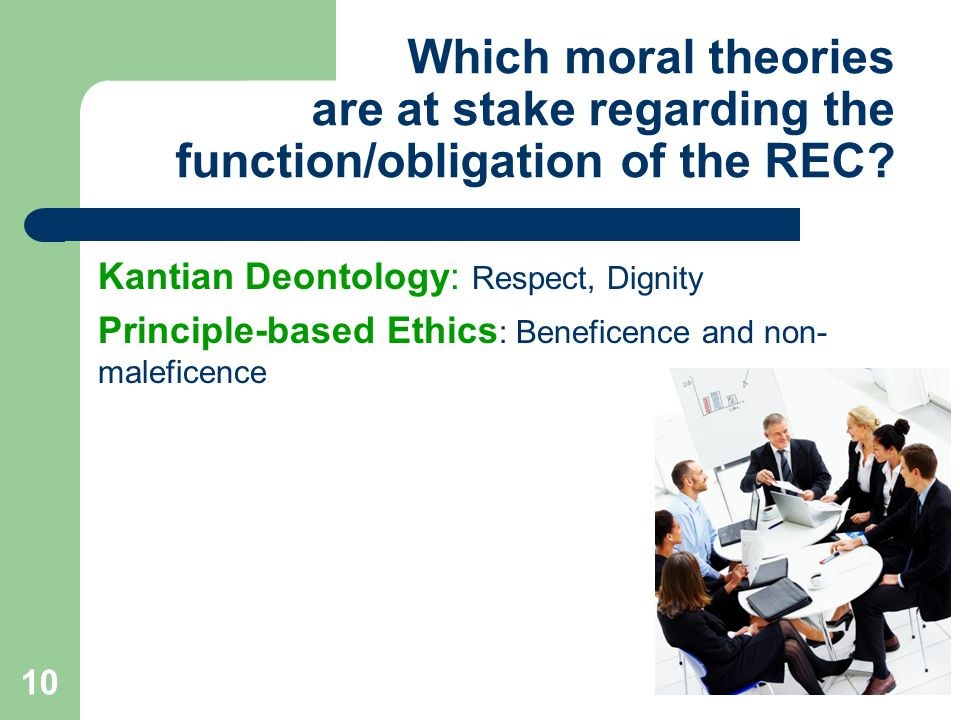 10 Which moral theories are at stake regarding the function/obligation of the REC.