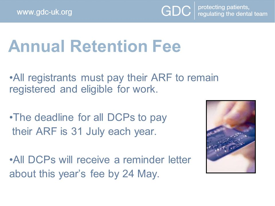 Annual Retention Fee All registrants must pay their ARF to remain registered and eligible for work.