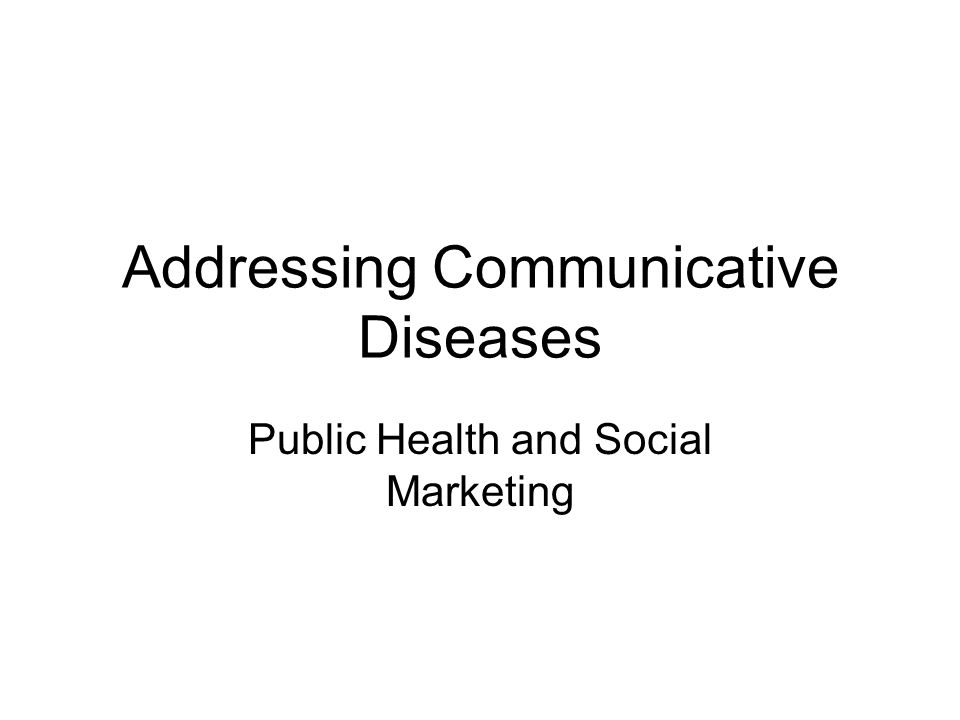Addressing Communicative Diseases Public Health and Social Marketing