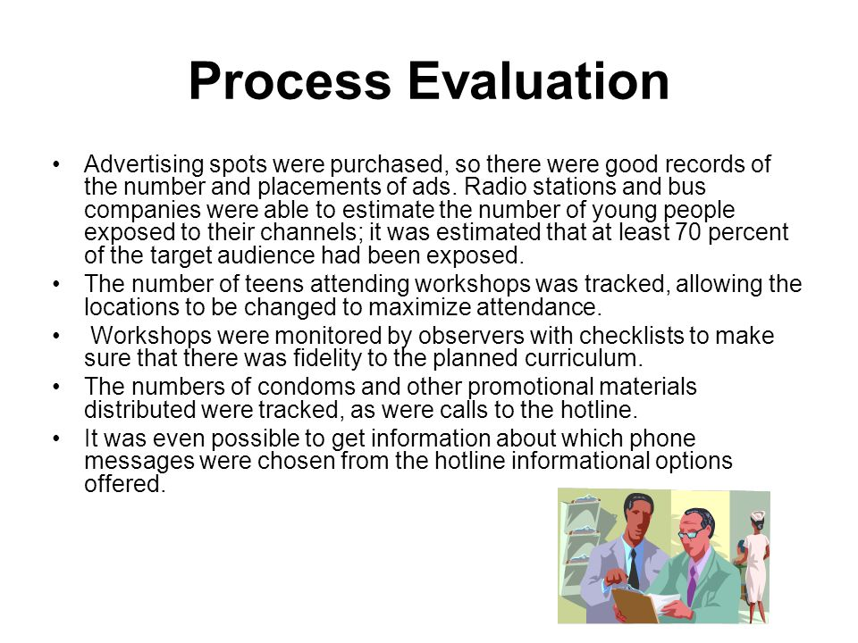 Process Evaluation Advertising spots were purchased, so there were good records of the number and placements of ads.