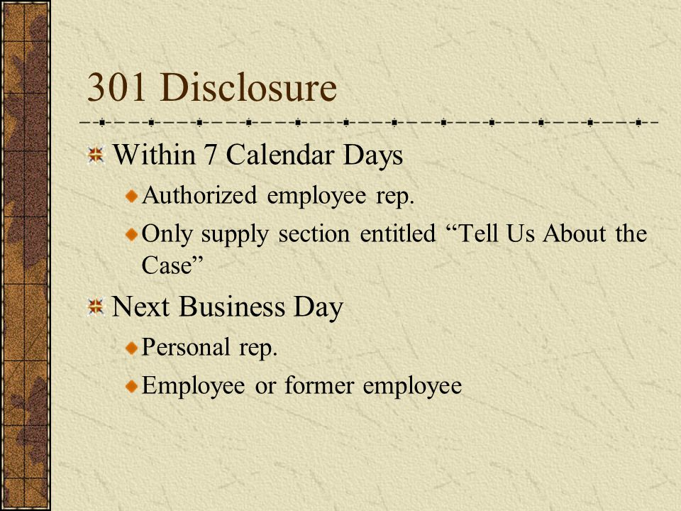 301 Disclosure Within 7 Calendar Days Authorized employee rep.