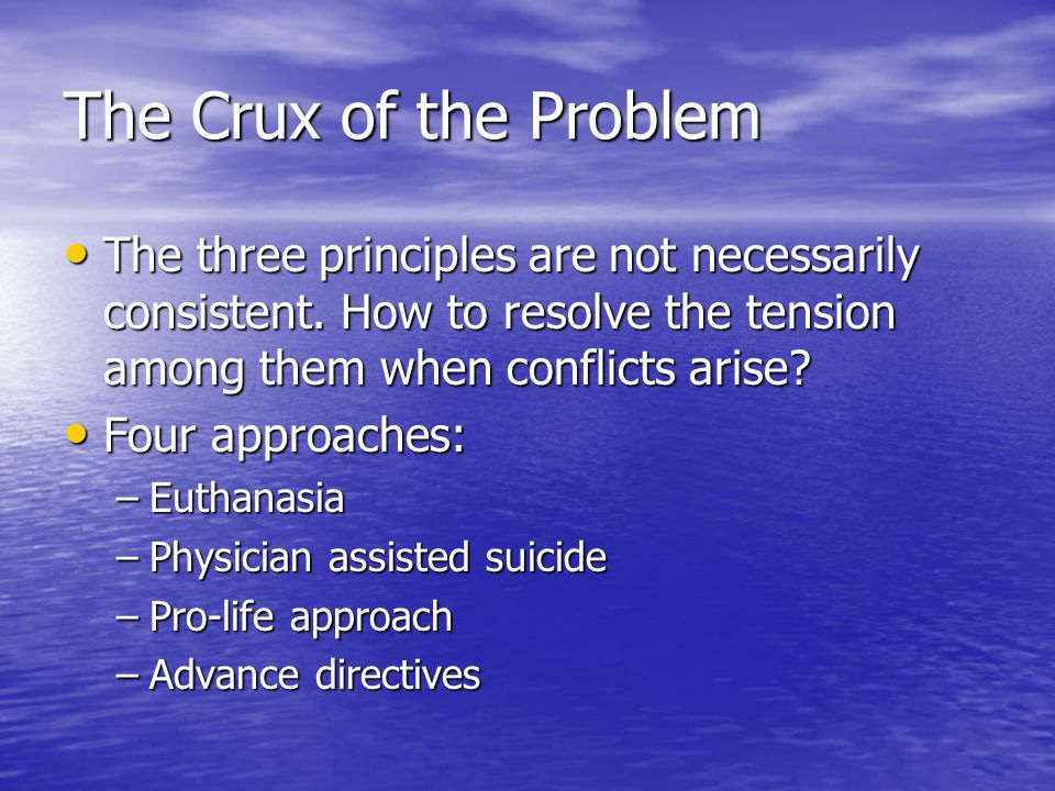 The Crux of the Problem The three principles are not necessarily consistent.