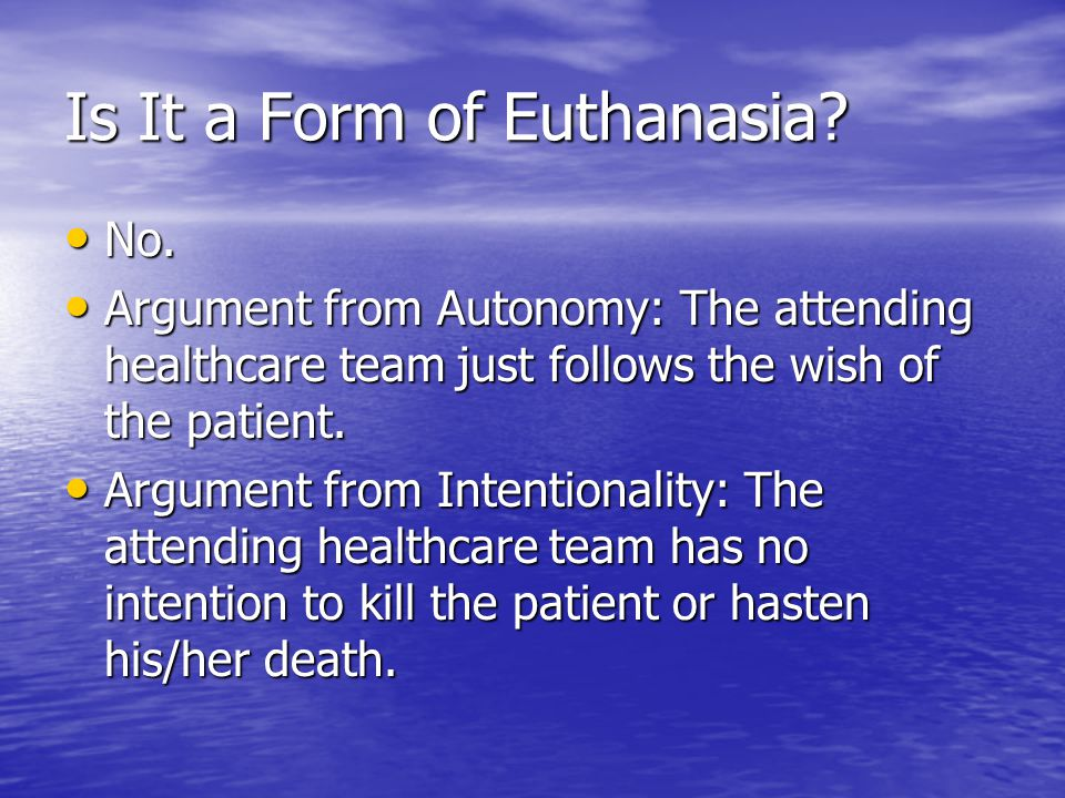 Is It a Form of Euthanasia. No. No.