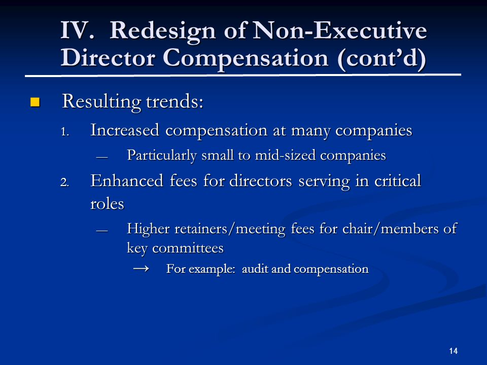 14 IV. Redesign of Non-Executive Director Compensation (cont'd) Resulting trends: Resulting trends: 1. Increased compensation at many companies — Part