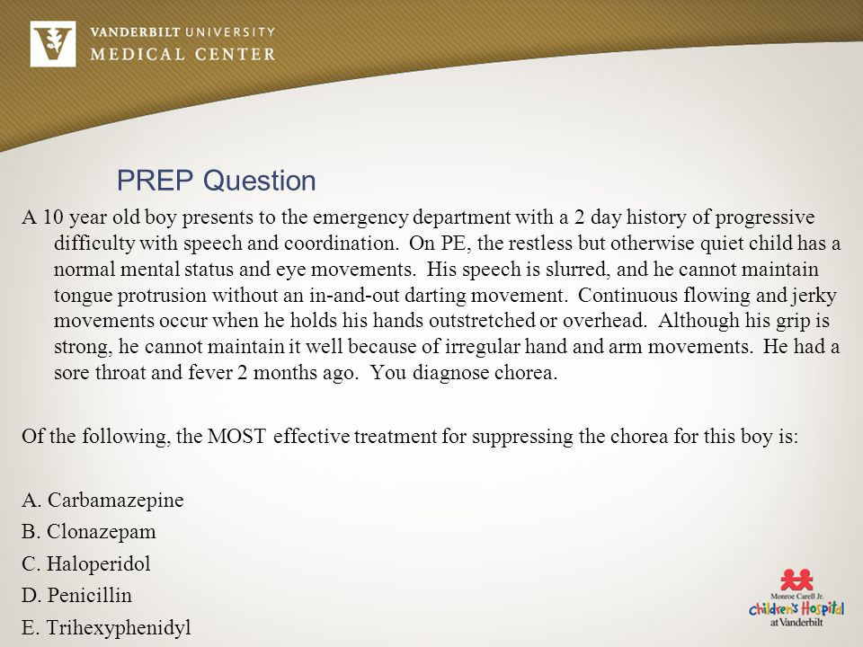 PREP Question A 10 year old boy presents to the emergency department with a 2 day history of progressive difficulty with speech and coordination. On P