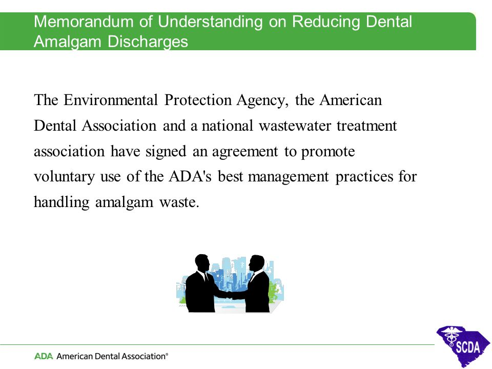 Memorandum of Understanding on Reducing Dental Amalgam Discharges The Environmental Protection Agency, the American Dental Association and a national