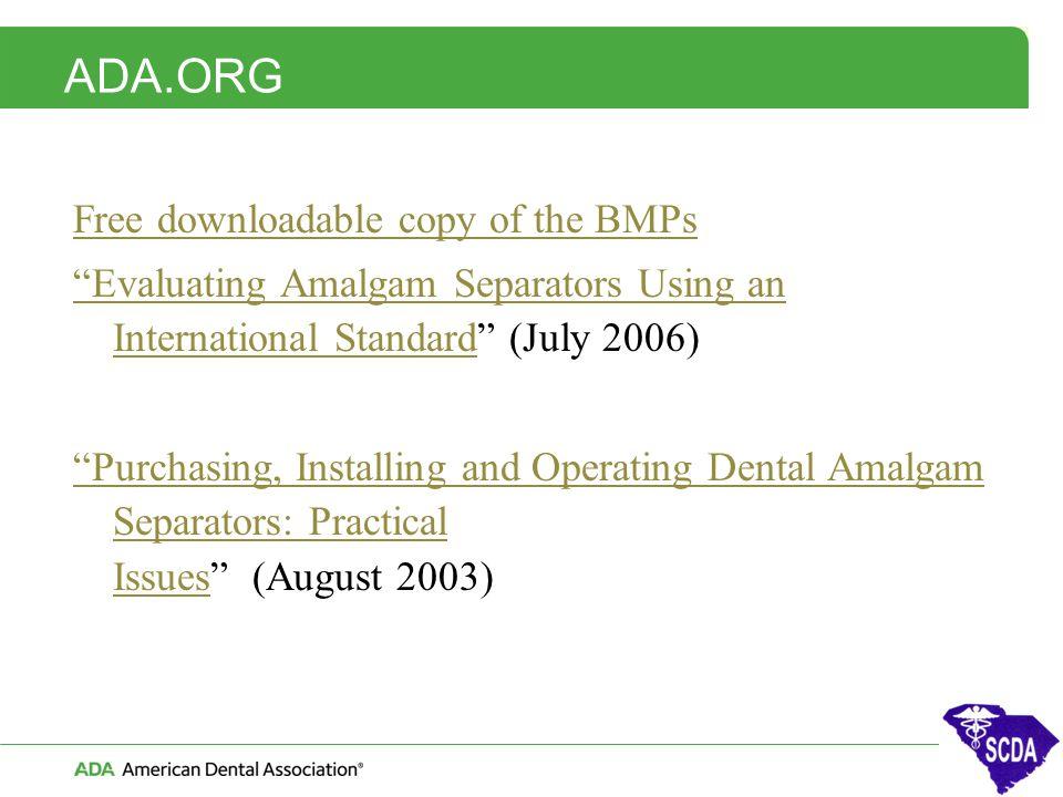 "ADA.ORG Free downloadable copy of the BMPs ""Evaluating Amalgam Separators Using an International Standard""Evaluating Amalgam Separators Using an Inter"