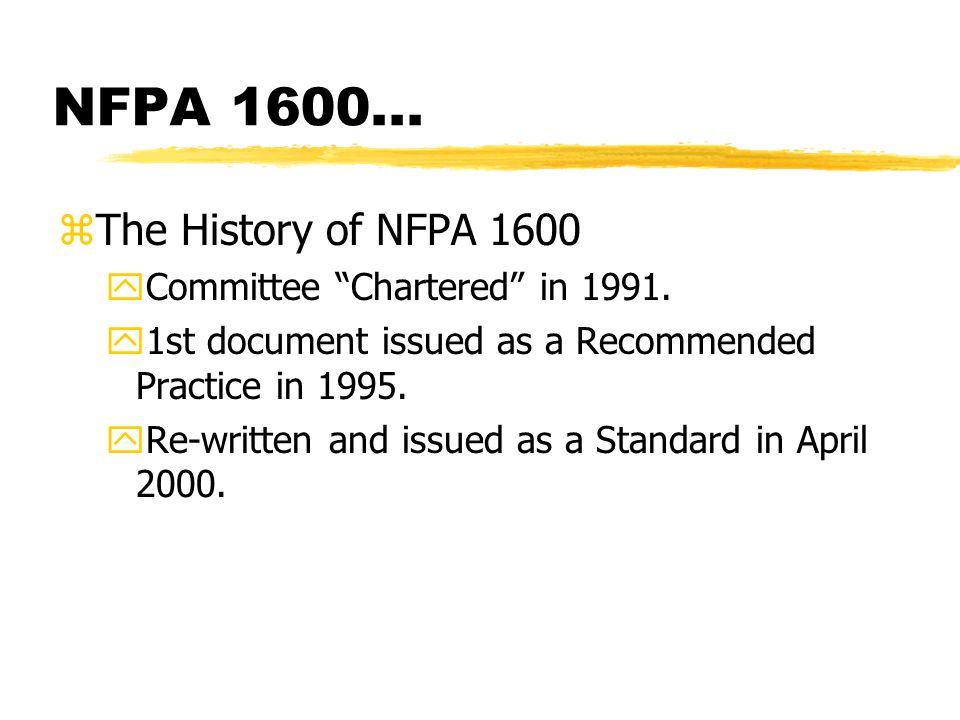 zThe History of NFPA 1600 yCommittee Chartered in 1991.