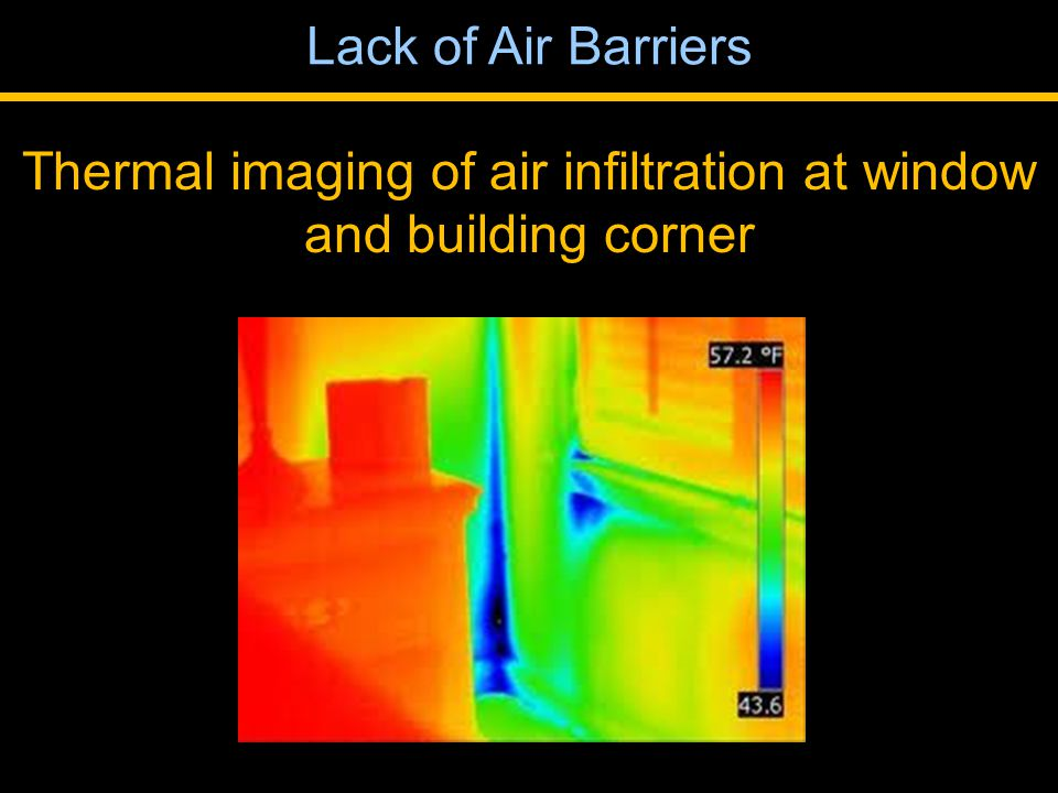 Thermal imaging of air infiltration at window and building corner Lack of Air Barriers