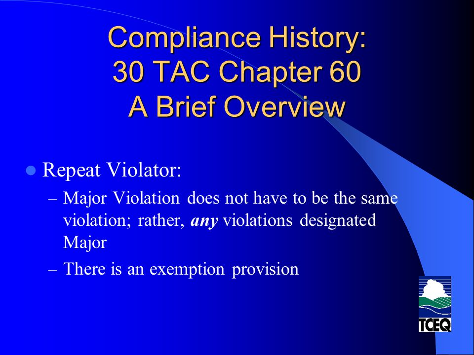 Compliance History: TCEQ Perspective How Can Companies Challenge Their Classification.