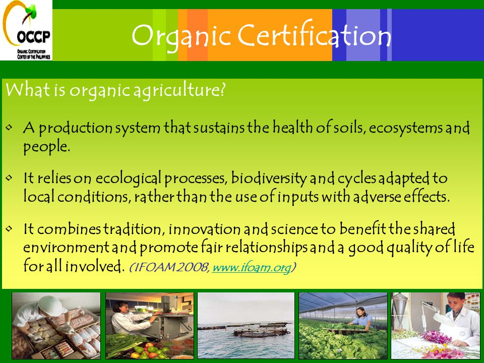 Organic Certification What is organic agriculture.