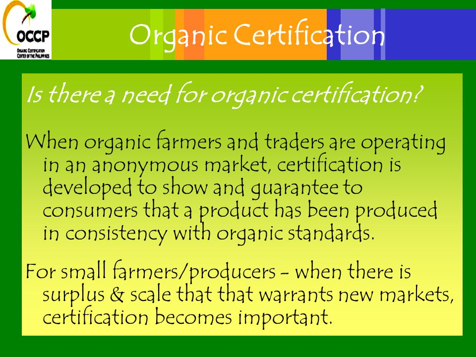 Organic Certification Is there a need for organic certification.