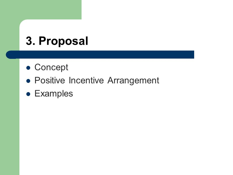 3. Proposal Concept Positive Incentive Arrangement Examples