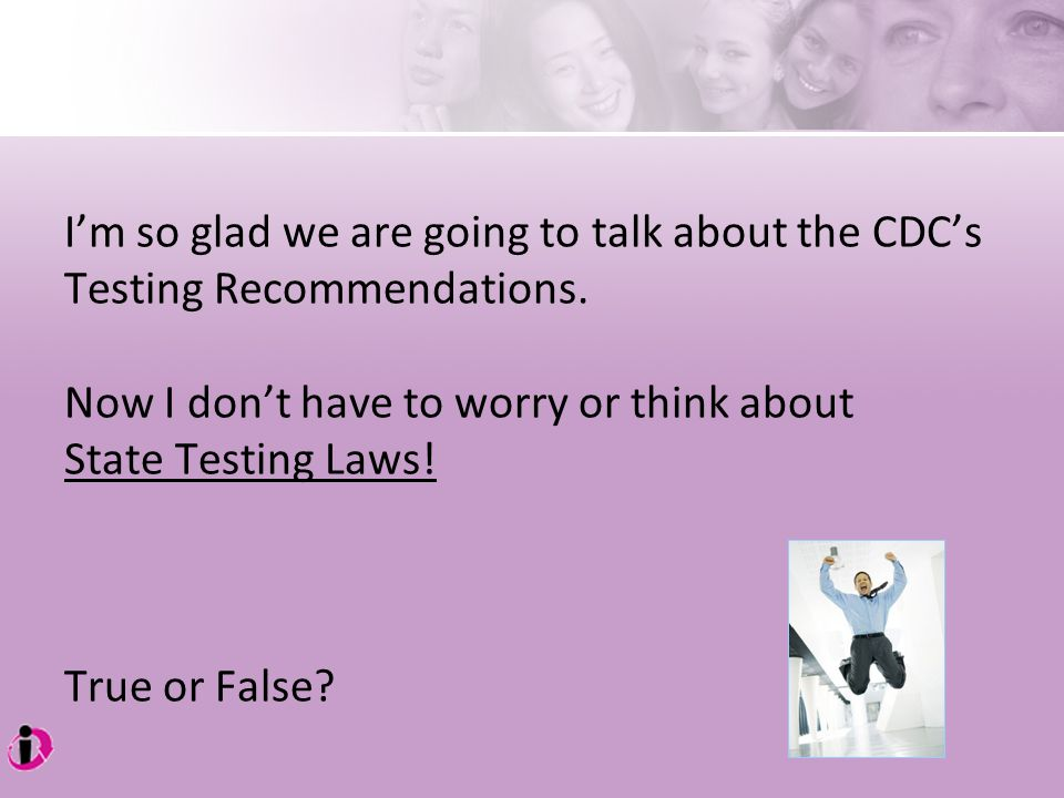 I'm so glad we are going to talk about the CDC's Testing Recommendations.