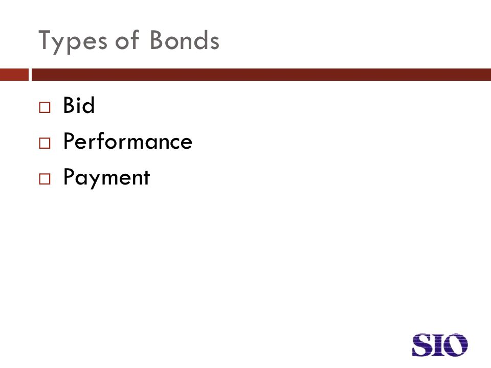Types of Bonds  Bid  Performance  Payment