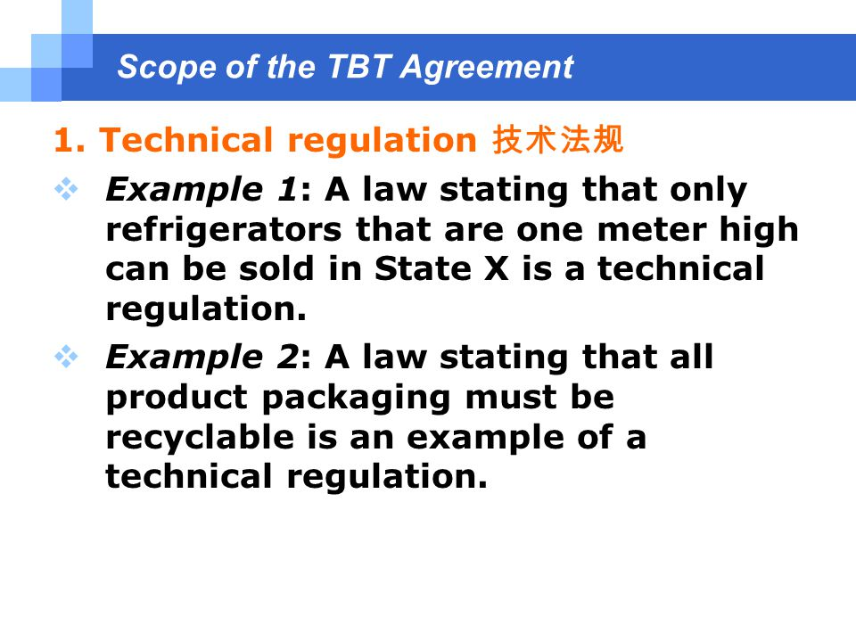 Scope of the TBT Agreement 1.