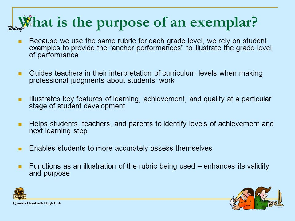 Queen Elizabeth High ELA What is the purpose of an exemplar.