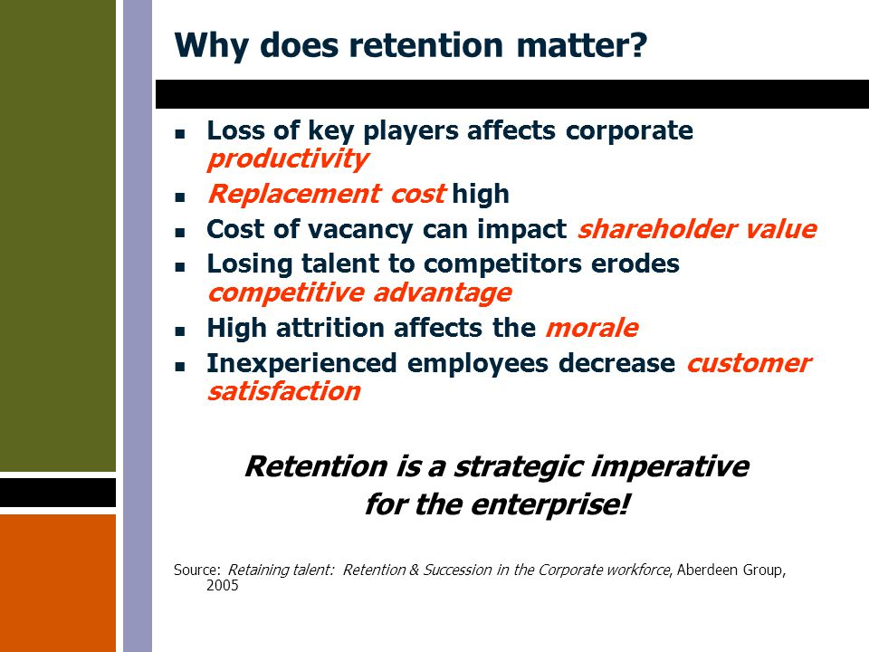 Why does retention matter.