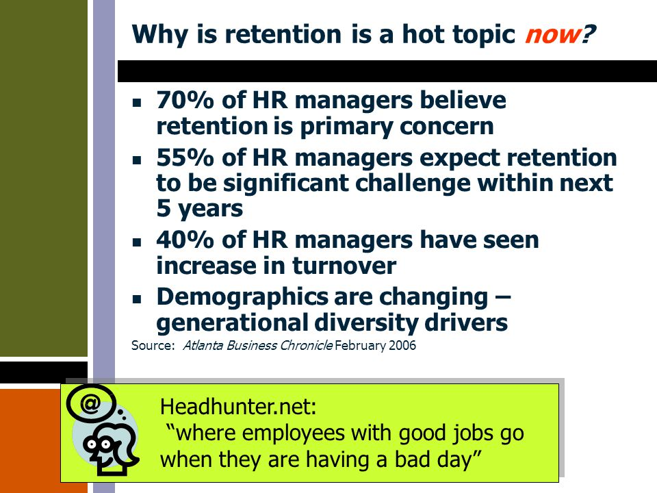 Why is retention is a hot topic now.