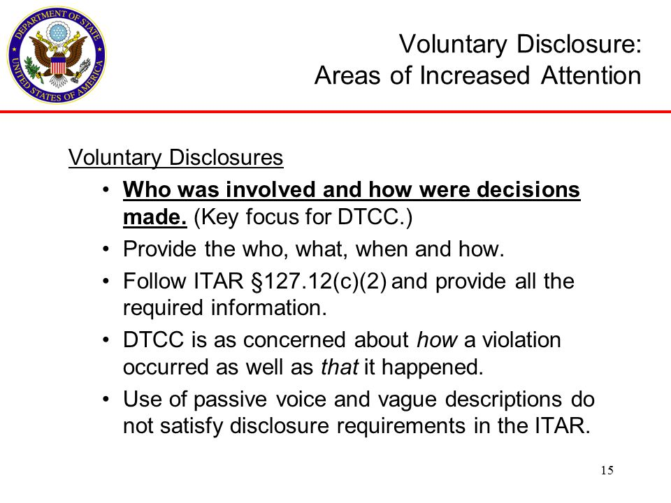 Voluntary Disclosure: Areas of Increased Attention Voluntary Disclosures Who was involved and how were decisions made.