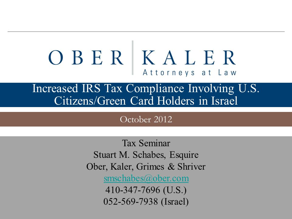 www.ober.com 1 Increased IRS Tax Compliance Involving U.S.