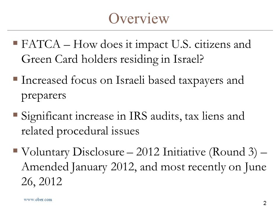 www.ober.com 3 Overview  Follow-up on pending 2011 OVDI Program  Reduced 5% Penalty for Foreign Residents - file eight (8) years tax returns and FBAR's  Low Risk Tax Compliance Program – no penalty and file three (3) years tax returns and six (6) years FBAR's  Tax planning opportunities in 2012  Expatriation  Question and Answers