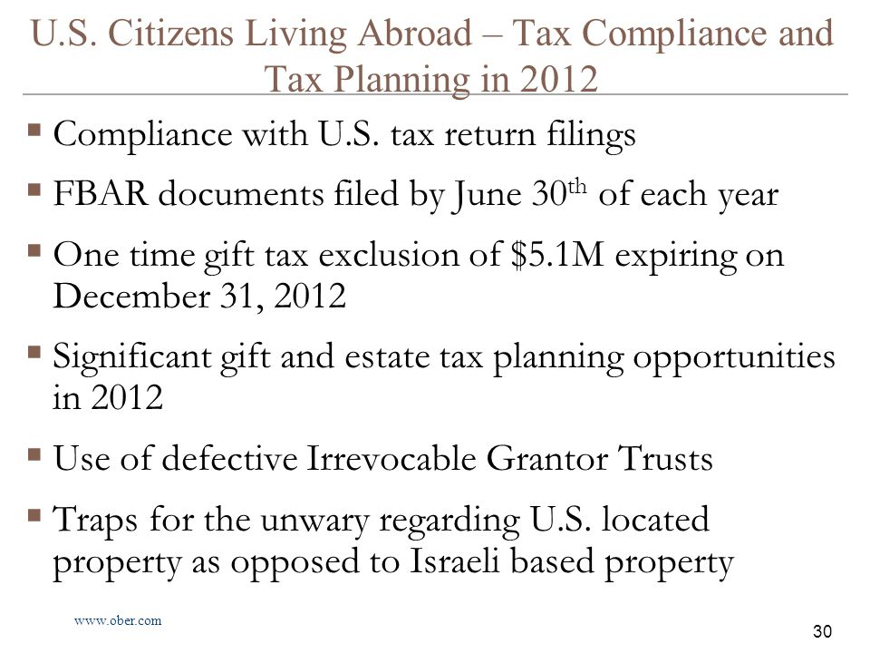 www.ober.com U.S. Citizens Living Abroad – Tax Compliance and Tax Planning in 2012  Compliance with U.S. tax return filings  FBAR documents filed by