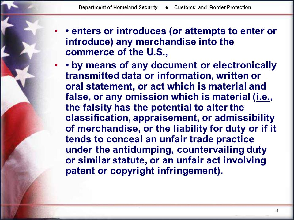 Department of Homeland Security  Customs and Border Protection 4 enters or introduces (or attempts to enter or introduce) any merchandise into the co