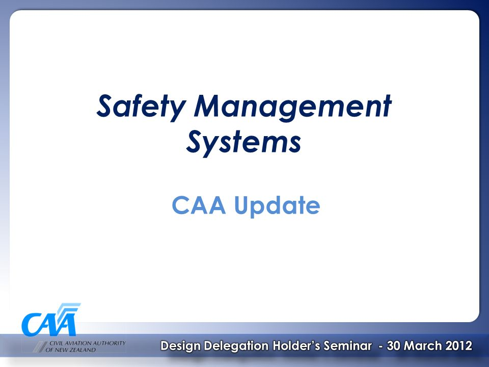 Safety Management Systems CAA Update