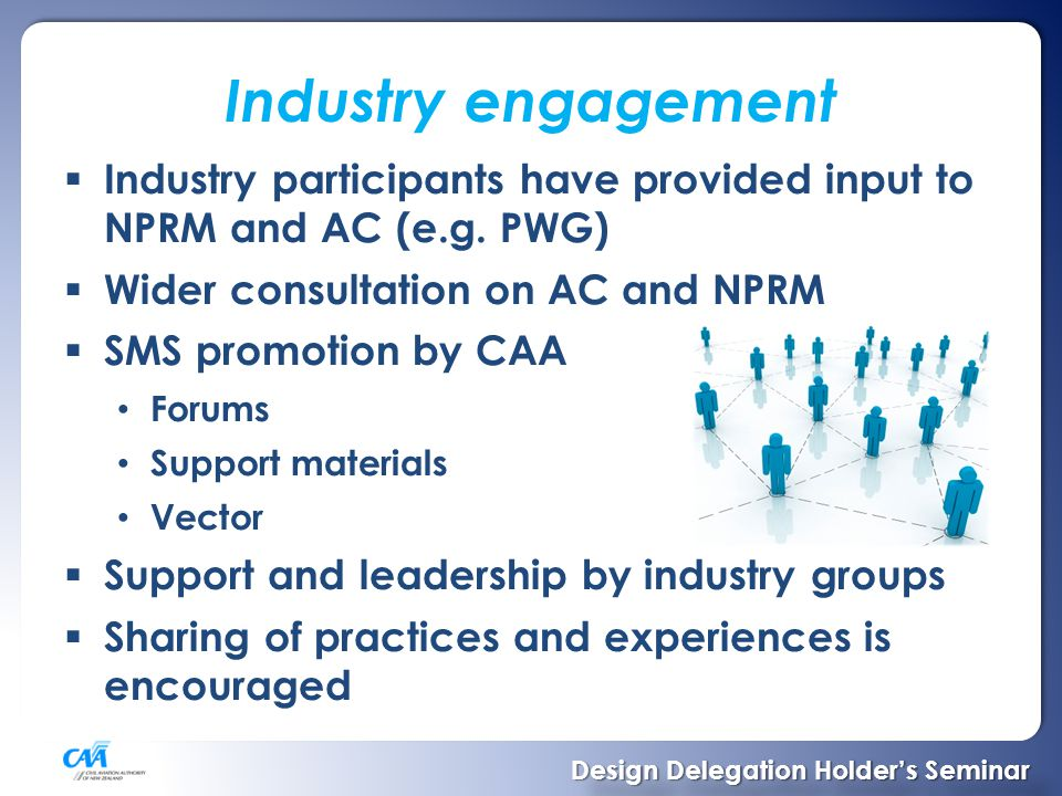 Industry engagement  Industry participants have provided input to NPRM and AC (e.g.