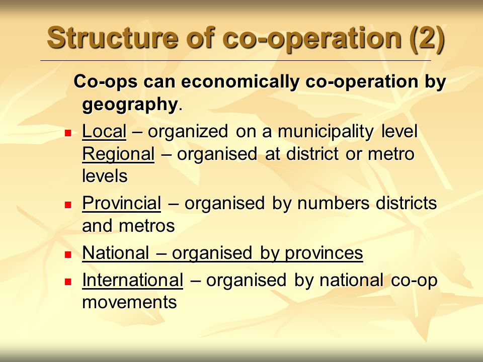 Structure of co-operation (2) Co-ops can economically co-operation by geography.