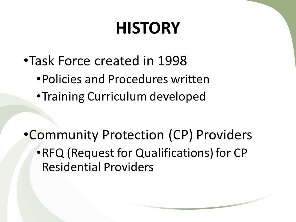 HISTORY CP Waiver Implemented 2004 First in nation Participation is voluntary Chapter 71A.12.200-280 RCW written by Legislature in 2006 Chapter 71A.12.200-280 RCW Chapter 388-831 WAC completed in October 2008 Chapter 388-831 WAC