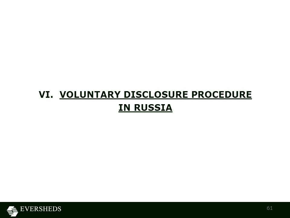 VI. VOLUNTARY DISCLOSURE PROCEDURE IN RUSSIA 61