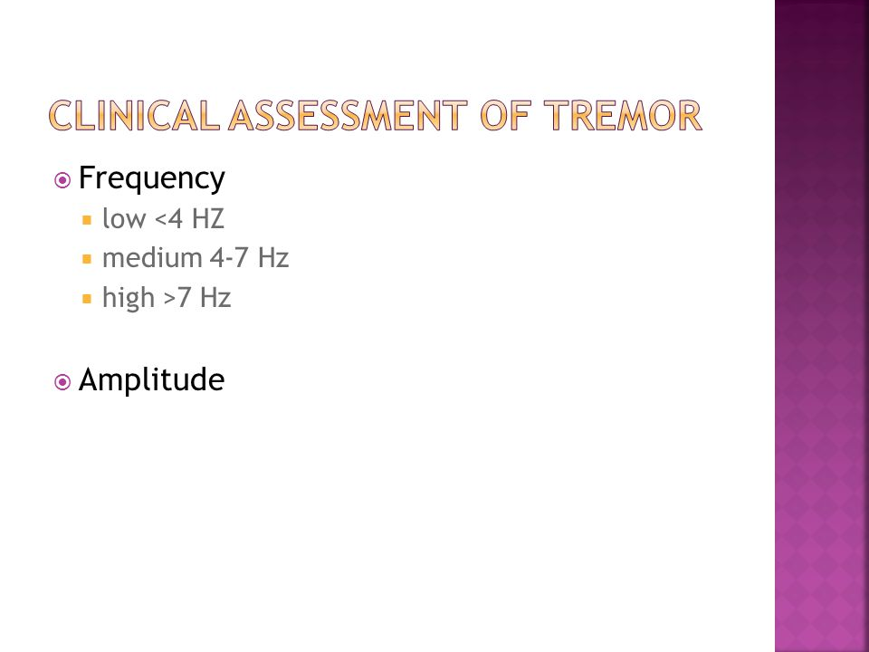  Most common PMD  Tend to be equal at rest, with posture holding and with action  Highly variable within the same individual  Fingers rarely involved  Co-activation sign (tremor amplitude ↑ when weight applied to the involved limb)  Entrainment  Distractible  May emerge during a period of emotional stress  May have other psychogenic features on exam