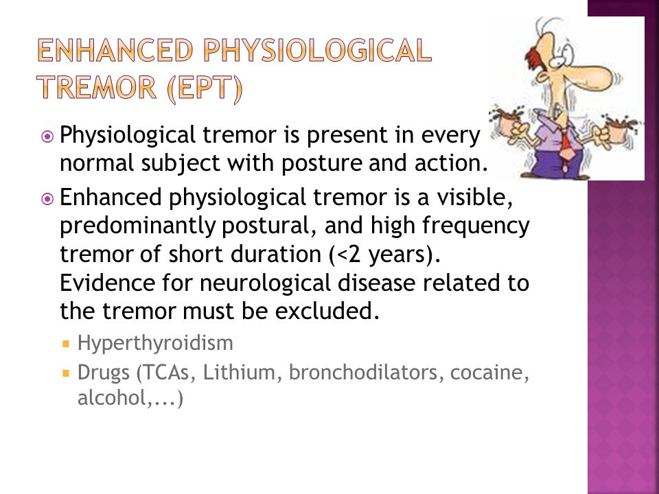  Predominantly posture and action tremor that is usually slowly progressive over time.