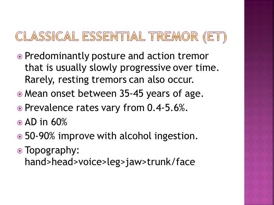  Predominantly posture and action tremor that is usually slowly progressive over time.
