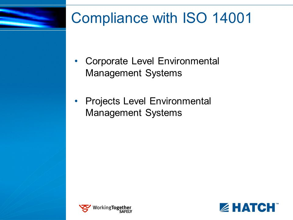 Compliance with ISO 14001 Corporate Level Environmental Management Systems Projects Level Environmental Management Systems