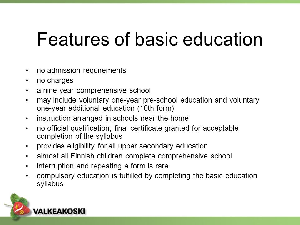 Features of basic education no admission requirements no charges a nine-year comprehensive school may include voluntary one-year pre-school education