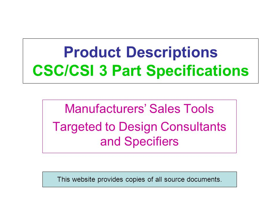GETTING THE WORD OUT Product Descriptions and Specifications: integral to your Marketing Plan.